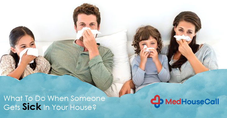 What To Do When Someone Gets Sick In Your House?