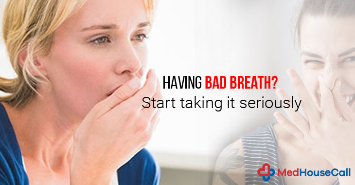 Having bad breath? Start taking it seriously