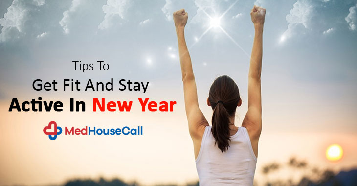 Tips To Get Fit And Stay Active In New Year