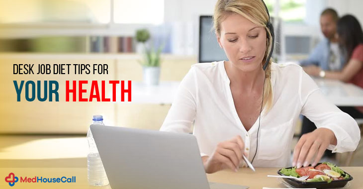 Desk Job Diet Tips For Your Health