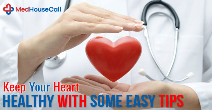 Keep Your Heart Healthy With Some Easy Tips