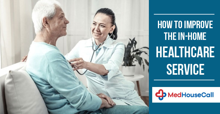 How To Improve The In-Home Healthcare Service