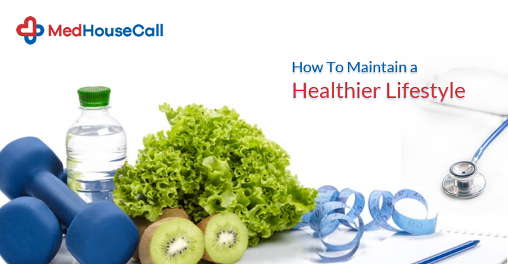 How To Maintain a Healthier Lifestyle