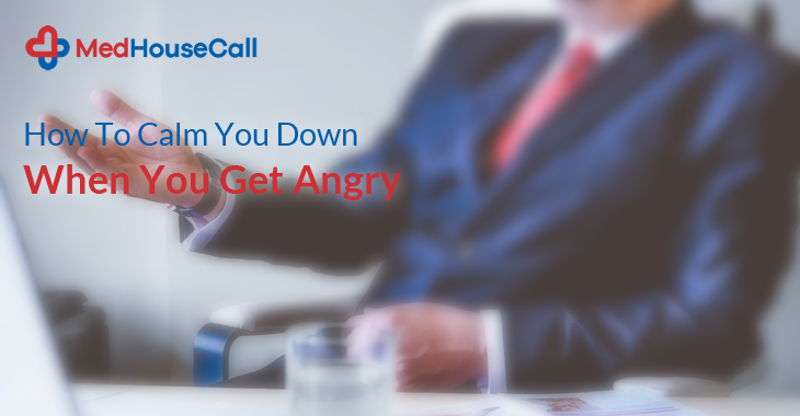 How To Calm You Down When You Get Angry